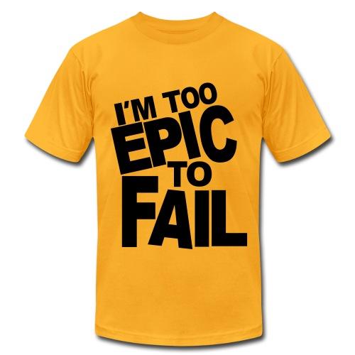 im too epic to fail - Men's Fine Jersey T-Shirt