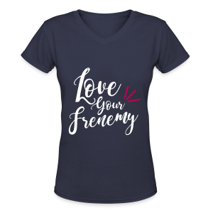 Love Your Frenemy - Women's V-Neck T-Shirt