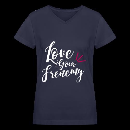 Love Your Frenemy - Women's V-Neck T-Shirt