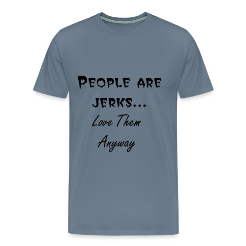 Stuff Happens - Love Anyway - Men's Premium T-Shirt