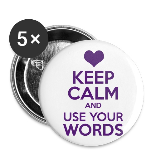 keep calm and use your words button - Large Buttons