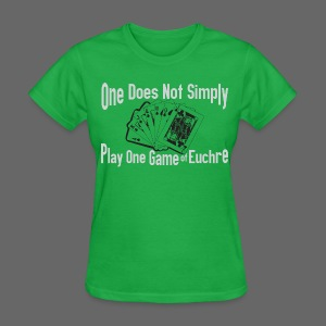 One Does Not Simply Play One Gamer of Euchre - Women's T-Shirt