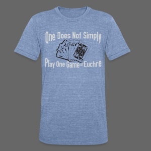 One Does Not Simply Play One Gamer of Euchre - Unisex Tri-Blend T-Shirt by American Apparel
