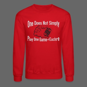 One Does Not Simply Play One Gamer of Euchre - Crewneck Sweatshirt