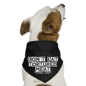 small club's don't eat tortured meat doggy bandana - Dog Bandana