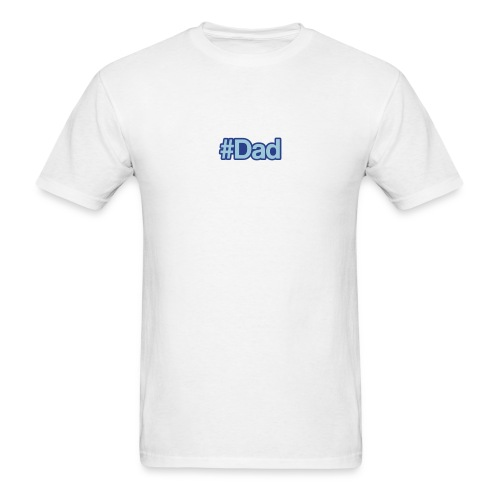 Hashtag Dad T-shirt - Men's T-Shirt