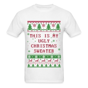Thiis Is My Ugly Xmas Sweater (Men) - Men's T-Shirt