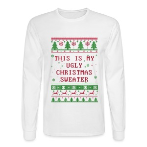 Thiis Is My Ugly Xmas Sweater Long Sleeve  (Men) - Men's Long Sleeve T-Shirt