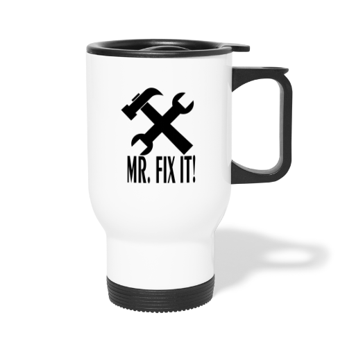 Mr. Fix It! - Travel Mug