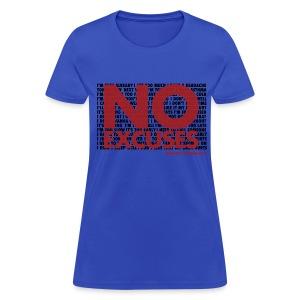 No Exuses - Women - Women's T-Shirt