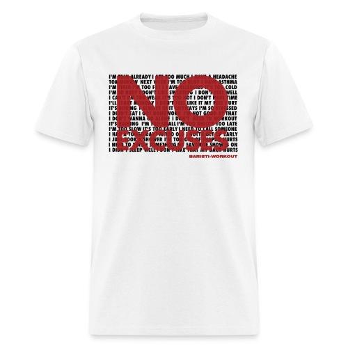 No excuses- Men - Men's T-Shirt