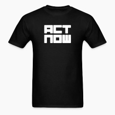 act now T-Shirts