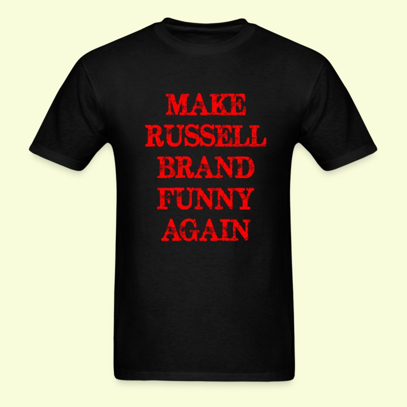 Funny make Russel Brand funny again - Men's T-Shirt