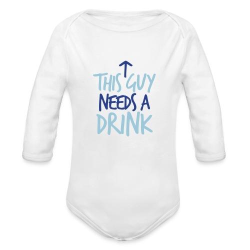 need a drink - Organic Long Sleeve Baby Bodysuit