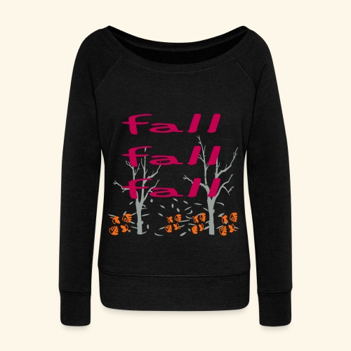 Fall Fall Fall - Women's Wideneck Sweatshirt