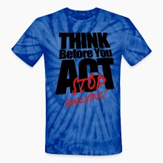 THINK BEFORE YOU ACT STOP BULLYING! T-Shirts