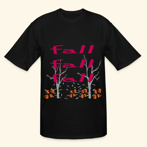 Fall Fall Fall - Men's Tall T-Shirt