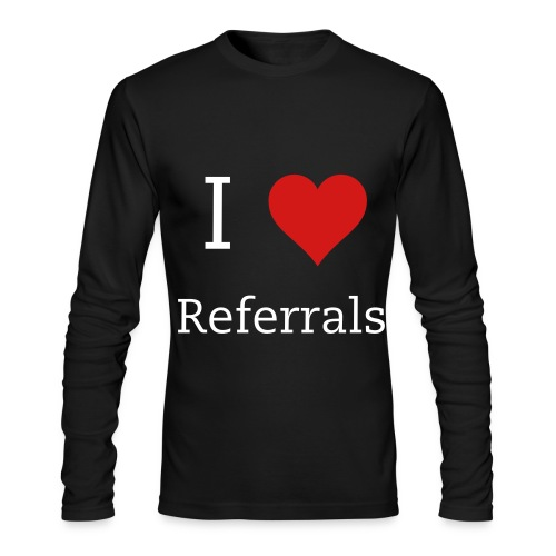 Mens L/S I Love (heart) Referrals T-shirt - Men's Long Sleeve T-Shirt by Next Level