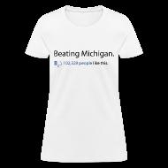 T-Shirts ~ Women's T-Shirt ~ Beating Michigan