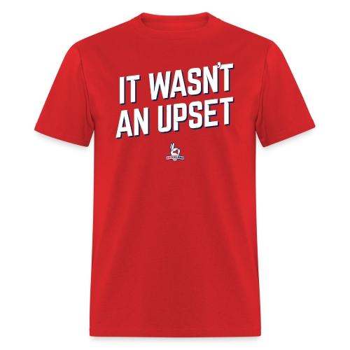 It Wasn't An Upset - Men's T-Shirt