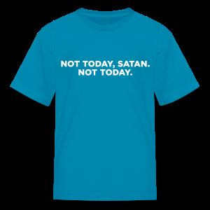 Not Today Satan Not Today Kids' Shirts - Kids' T-Shirt