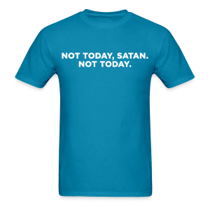 Not Today Satan Not Today Men's T-Shirt - Men's T-Shirt