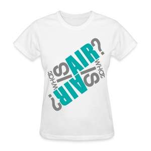 What is Air? - Women's T-Shirt