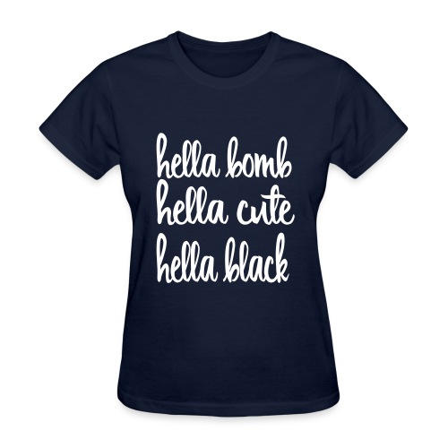 Hella....Women's T shirt - Women's T-Shirt