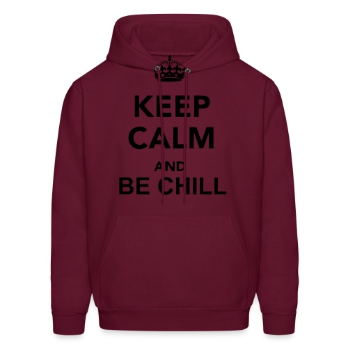 Keep Calm And Be Chill Hoodie - Men's Hoodie