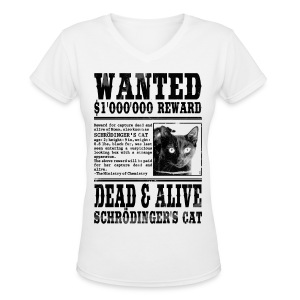 Schrödinger's Cat Wanted, Dead and Alive Women's T-Shirts - Women's V-Neck T-Shirt