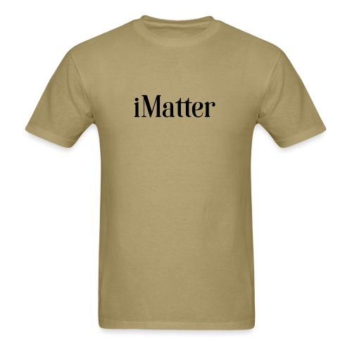 iMatter drk - Men's T-Shirt