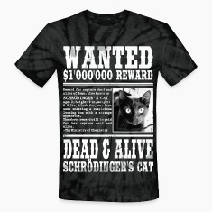 schrödinger's cat wanted dead and alive T-Shirts