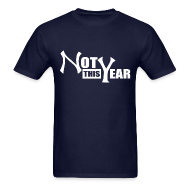 T-Shirts ~ Men's T-Shirt ~ Not This Year New York Shirt V2