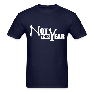 Not This Year New York Shirt V2 - Men's T-Shirt