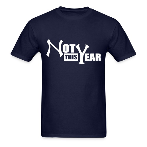 Not This Year New York Shirt V2 - Men's T-Shirt