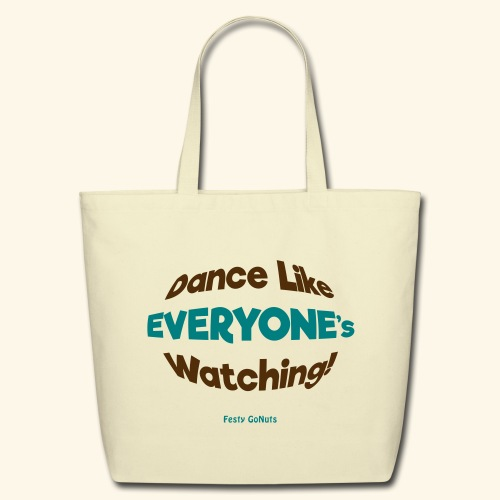 Dance Like Everyone's Watching - Tote Bag - Eco-Friendly Cotton Tote