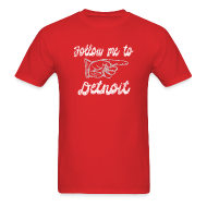 T-Shirts ~ Men's T-Shirt ~ Follow Me To Detroit