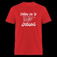 T-Shirts ~ Men's T-Shirt ~ Follow Me To Detroit