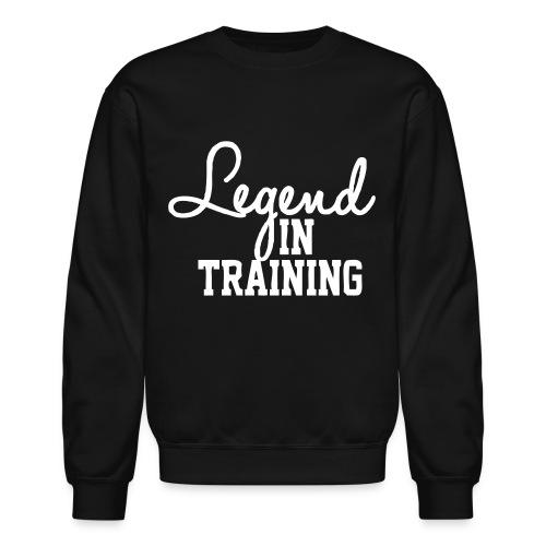 Legend in Training (Black) - Crewneck Sweatshirt