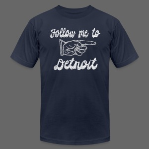 Follow Me To Detroit - Men's T-Shirt by American Apparel
