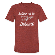 T-Shirts ~ Unisex Tri-Blend T-Shirt ~ Follow Me To Detroit