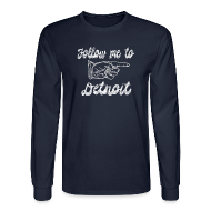 Long Sleeve Shirts ~ Men's Long Sleeve T-Shirt ~ Follow Me To Detroit