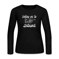 Long Sleeve Shirts ~ Women's Long Sleeve Jersey T-Shirt ~ Follow Me To Detroit