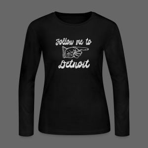 Follow Me To Detroit - Women's Long Sleeve Jersey T-Shirt