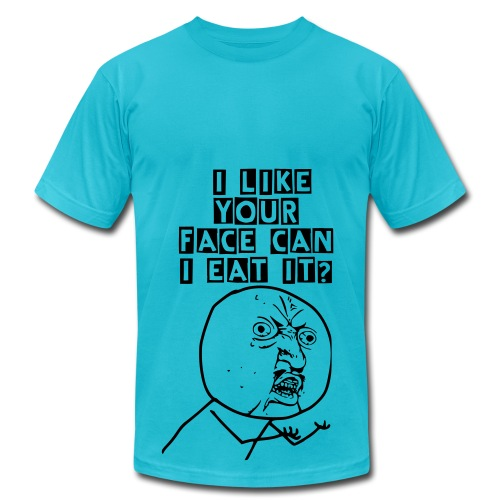 'I LIKE YOUR FACE CAN I EAT IT' - Men's Fine Jersey T-Shirt