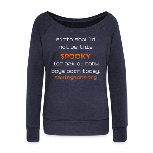 Birth Should Not Be This Spooky [Text Change Available] - Women's Wideneck Sweatshirt
