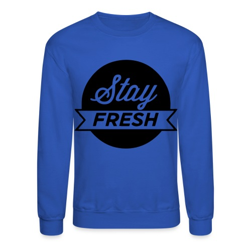 Stay Fresh Crewneck - Crewneck Sweatshirt