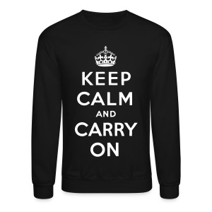 Keep Calm And Carry On Crewneck - Crewneck Sweatshirt