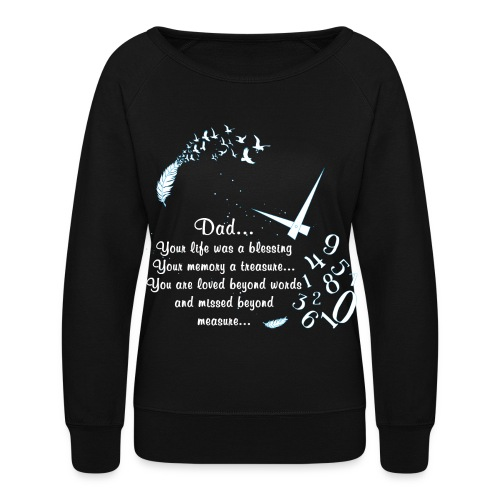 Dad... Your life was a blessing - Women's Crewneck Sweatshirt