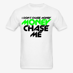 i dont chase money men's tee - Men's T-Shirt